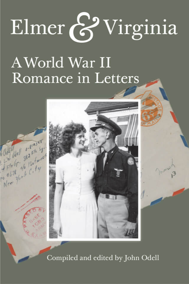Cover of the Book, Elmer and Virginia A World War II Romance in Letters. Elmer and Virginia with their arm around each other on front with an addressed envelope in the back ground